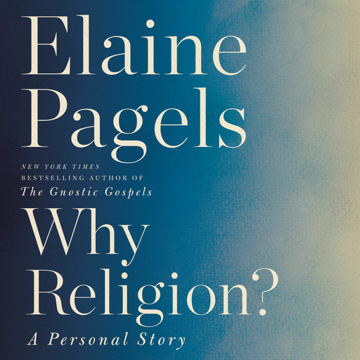 Why Religion?, Elaine Pagels