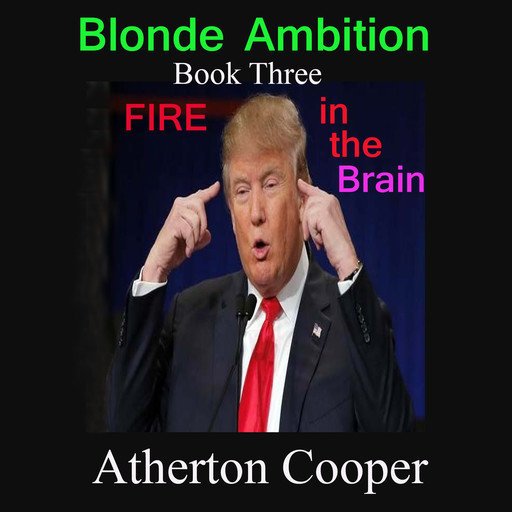 Blonde Ambition - Book Three - Fire in the Brain, Atherton Cooper