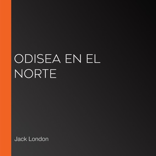 Odisea en el Norte, Jack London