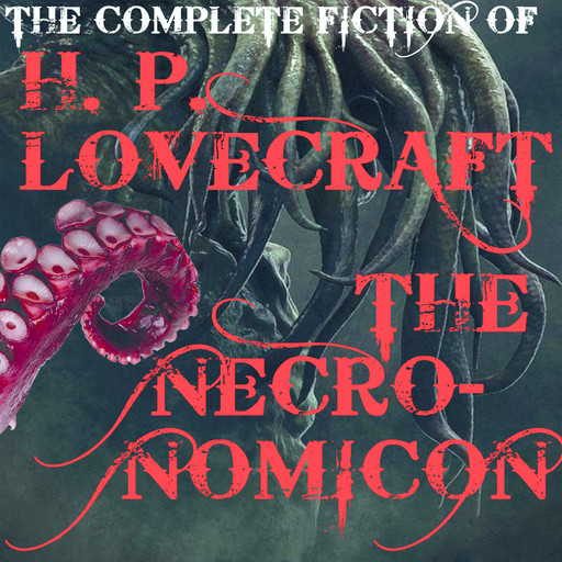 The Complete fiction of HP Lovecraft (The Necronomicon), Howard Lovecraft