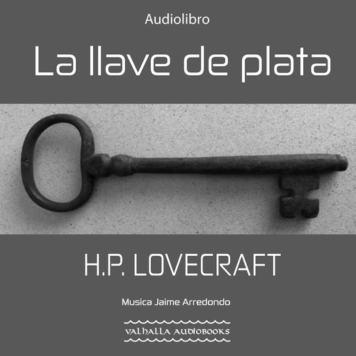 La llave de plata, Howard Philips Lovecraft