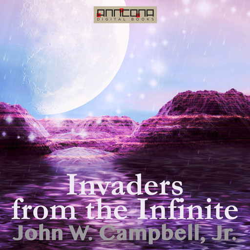 Invaders from the Infinite, J.R., John Campbell