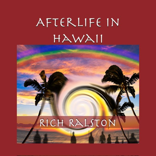 Afterlife in Hawaii, Rich Ralston