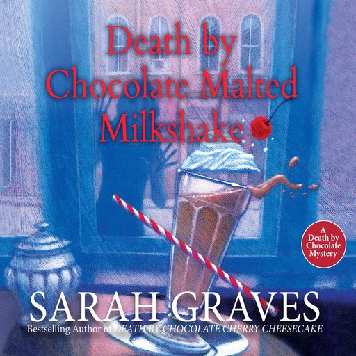 Death by Chocolate Malted Milkshake, Sarah Graves