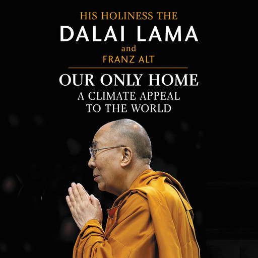 Our Only Home, Dalai Lama, Franz Alt
