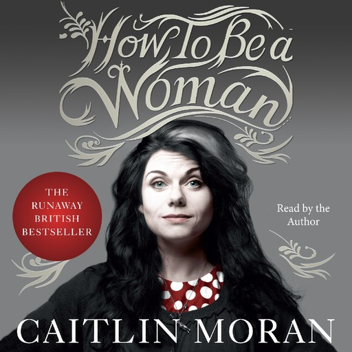 How to Be a Woman, Caitlin Moran