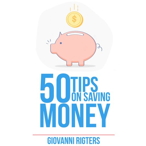 50 Tips On Saving Money, Giovanni, Giovanni Rigters