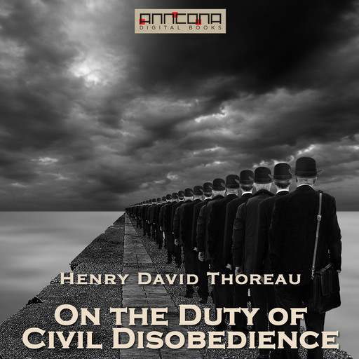 On the Duty of Civil Disobedience, Henry David Thoreau