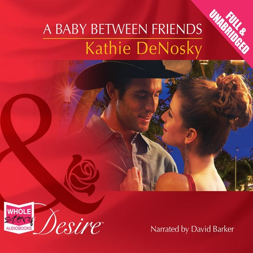 A Baby Between Friends, Kathie DeNosky