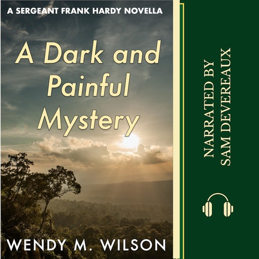 A Dark and Painful Mystery, Wendy M. Wilson