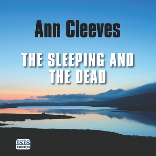 The Sleeping and the Dead, Ann Cleeves