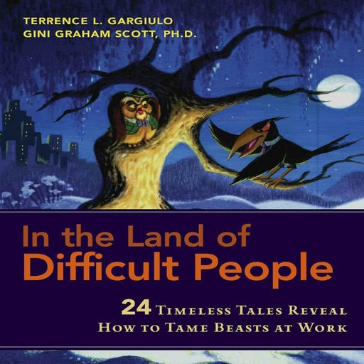 In the Land of Difficult People, Ph.D., Gini Graham Scott, Terrence L. Gargiulo