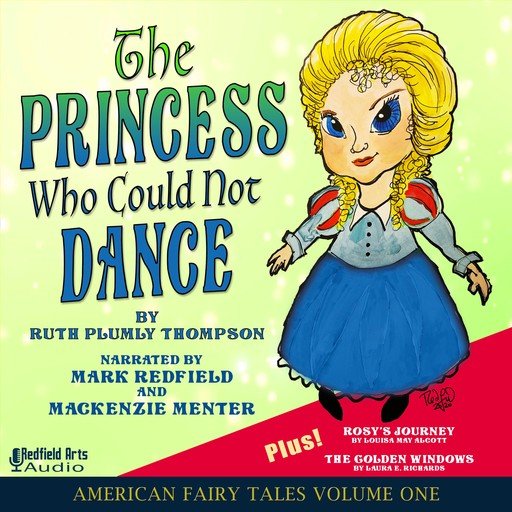 The Princess Who Could Not Dance, Louisa May Alcott, Laura Elizabeth Howe Richards, Ruth Plumly Thompson