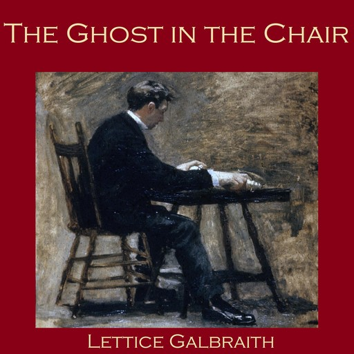 The Ghost in the Chair, Lettice Galbraith