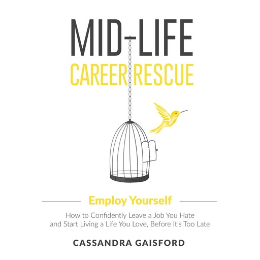 Midlife Career Rescue: Employ Yourself, Cassandra Gaisford