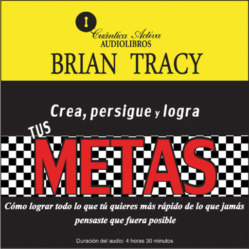 Crea, persigue y logra tus metas / Goals! How to get everything you want faster than you ever thought possible., Brian Tracy