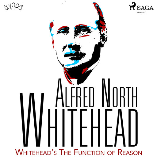 Whitehead's The Function of Reason, Alfred North Whitehead