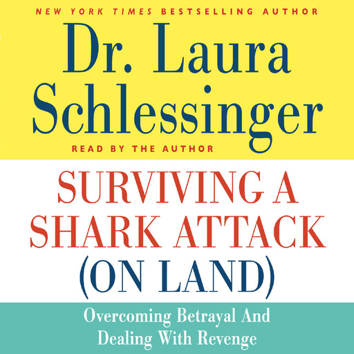 Surviving a Shark Attack (On Land), Laura Schlessinger