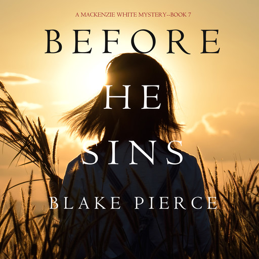 Before He Sins (A Mackenzie White Mystery. Book 7), Blake Pierce
