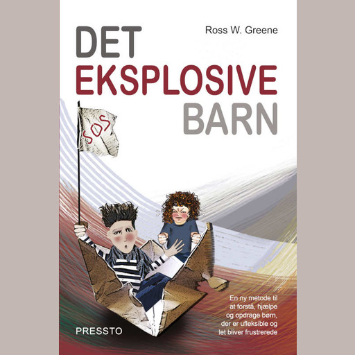 Det eksplosive barn, Ross W Greene