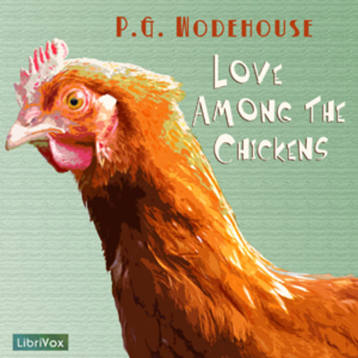 Love Among the Chickens, P. G. Wodehouse