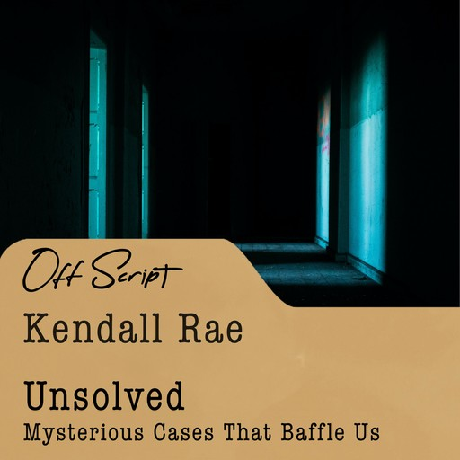 Unsolved, Kendall Rae