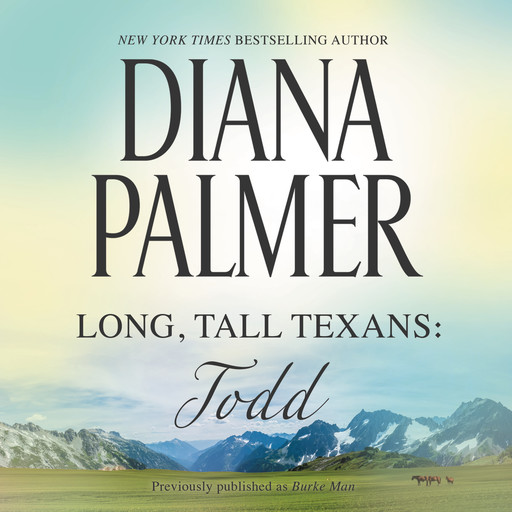 Long, Tall Texans: Todd, Diana Palmer