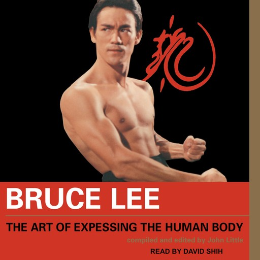 Bruce Lee The Art of Expressing the Human Body, Bruce Lee