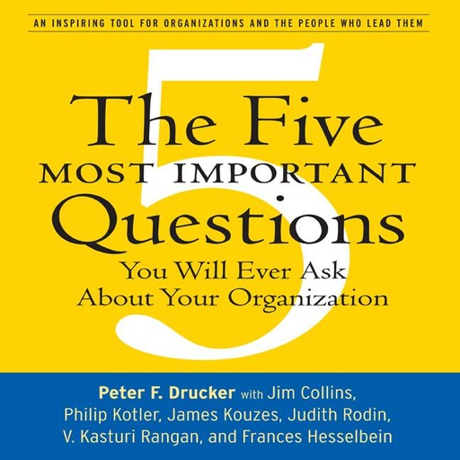 The Five Most Important Questions, Peter Drucker