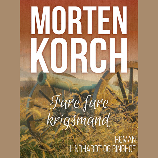 Fare fare krigsmand, Morten Korch