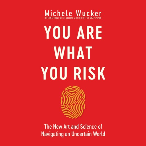 You Are What You Risk, Michele Wucker