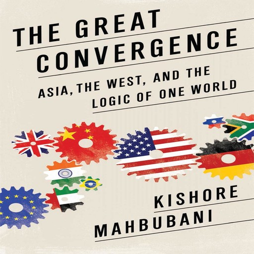 The Great Convergence, Kishore Mahbubani