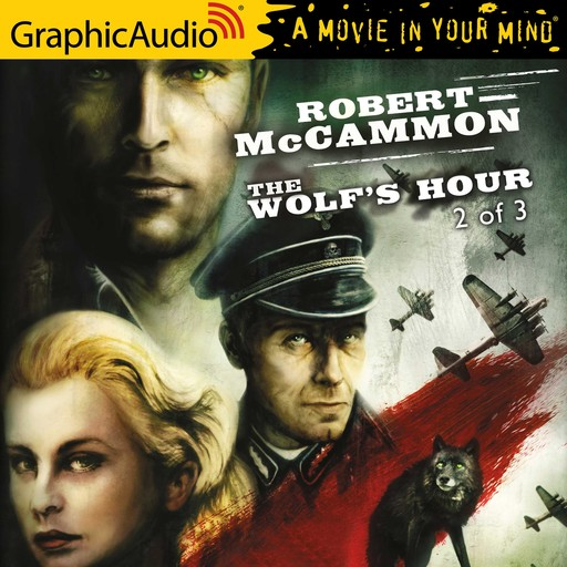 Wolf's Hour, The (2 of 3) [Dramatized Adaptation], Robert McCammon