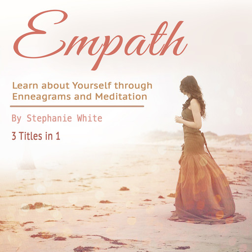Empath: Learn about Yourself through Enneagrams and Meditation, Stephanie White