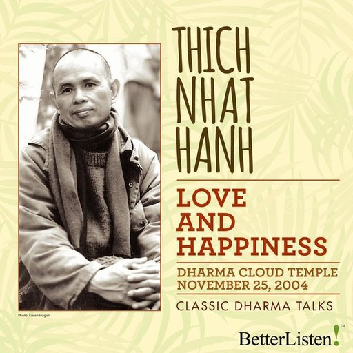 Love and Happiness, Thich Nhat Hanh
