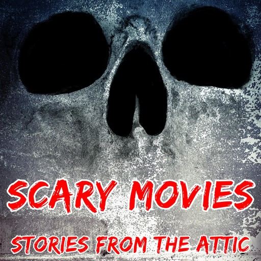 Scary Movies: A Short Horror Story, Stories From The Attic