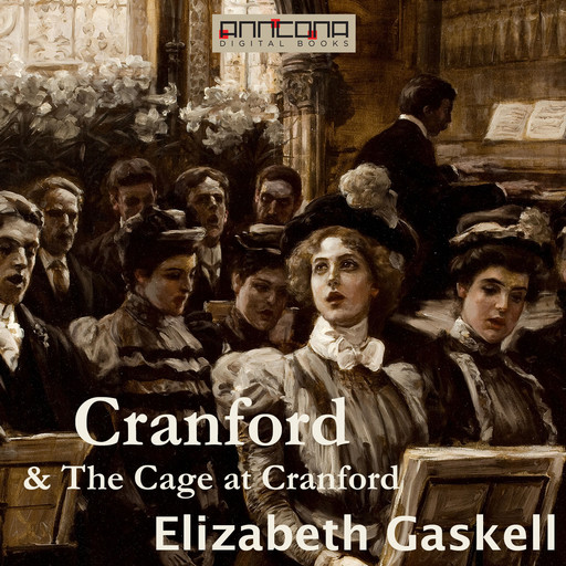 Cranford & The Cage at Cranford, Elizabeth Gaskell