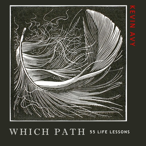 Which Path 55 Life Lessons, Kevin Avy