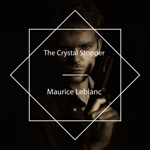 The Crystal Stopper, Maurice Leblanc