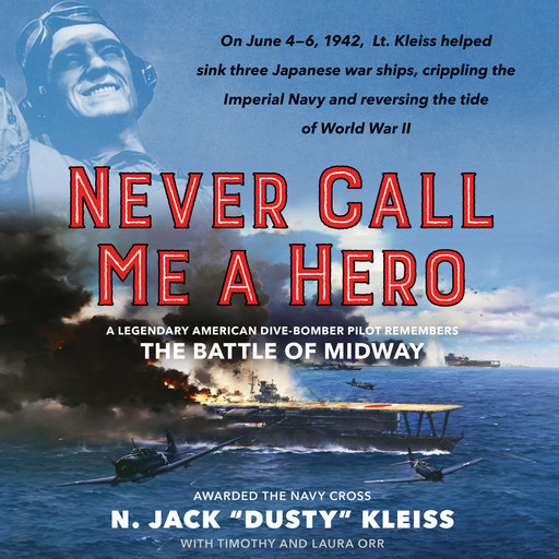 """Never Call Me a Hero, Laura Orr, Timothy Orr, N. Jack """"Dusty"""" Kleiss"""