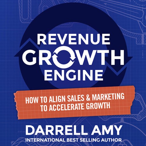Revenue Growth Engine, Darrell Amy