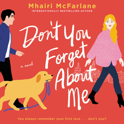 Don't You Forget About Me, Mhairi McFarlane