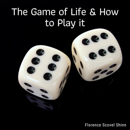 The Game of Life and How to Play It, Florence Shinn