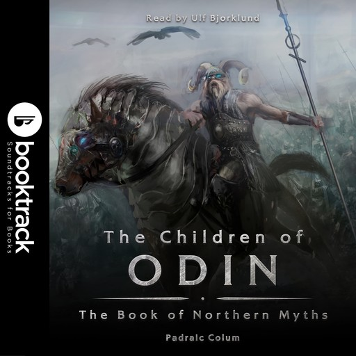 The Children of Odin: The Book of Northern Myths [Booktrack Soundtrack Edition], Padraic Colum