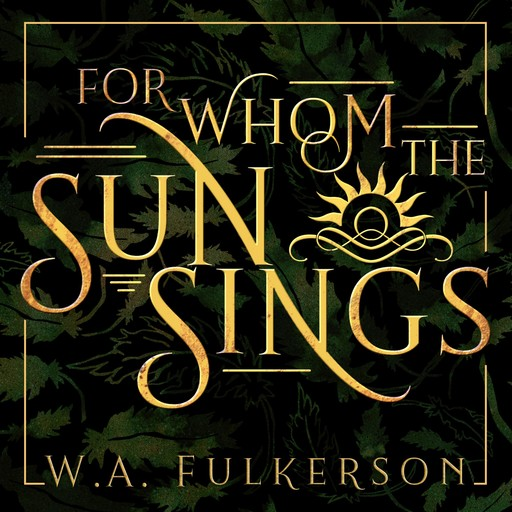 For Whom the Sun Sings, W.A. Fulkerson