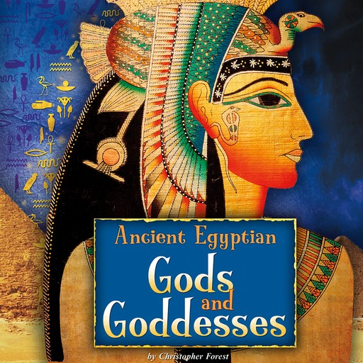 Ancient Egyptian Gods and Goddesses, Christopher Forest