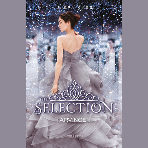 The Selection #4: Arvingen, Kiera Cass