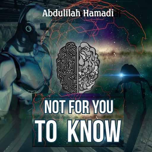 Not For You To Know, Abdulilah Hamadi
