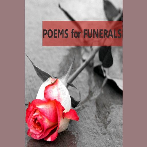 Poems for Funerals, Various Authors