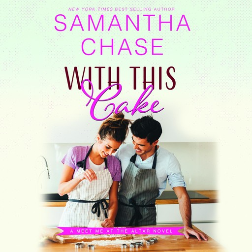 With This Cake, Samantha Chase
